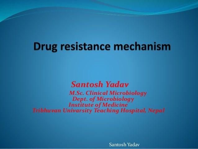 Santosh Yadav Santosh Yadav M.Sc. Clinical Microbiology Dept. of Microbiology Institute of Medicine Tribhuvan Univarsity T...