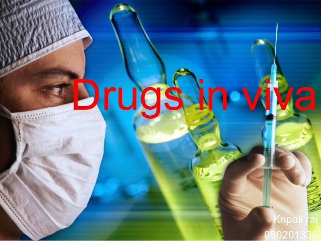 Drugs in viva            Kripali rai          080201336