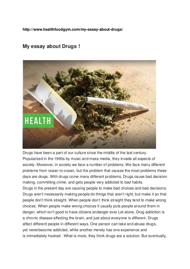 essay on drugs In the united states, the war on drugs is a major event that has been negatively affecting our country for many years since it began, the war on drugs has.