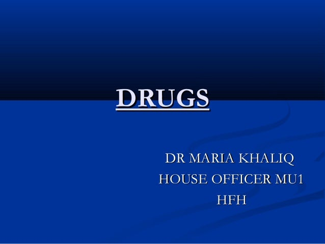 DRUGS DR MARIA KHALIQ HOUSE OFFICER MU1 HFH
