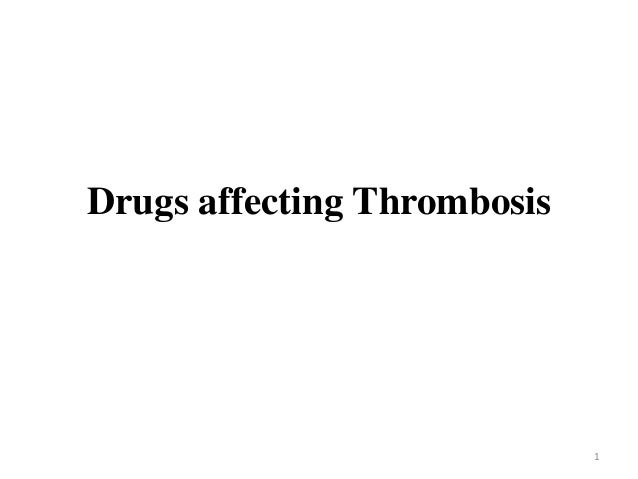 Drugs affecting Thrombosis  1