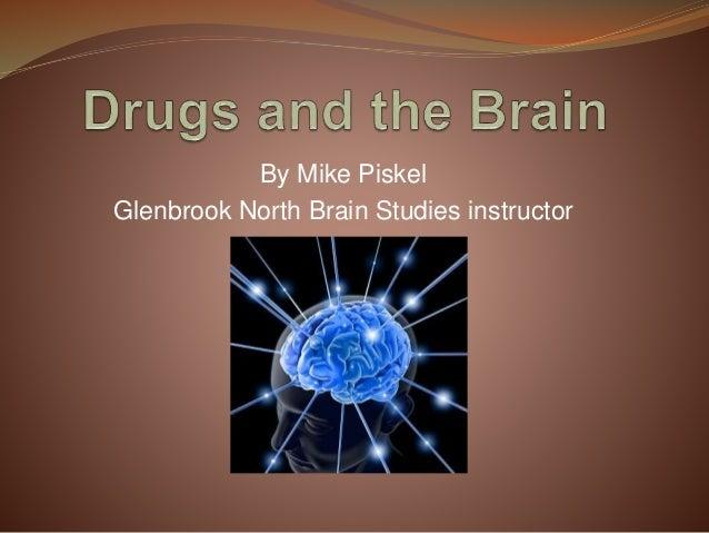 By Mike Piskel Glenbrook North Brain Studies instructor