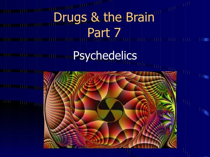 Drugs & the Brain Part 7 Psychedelics