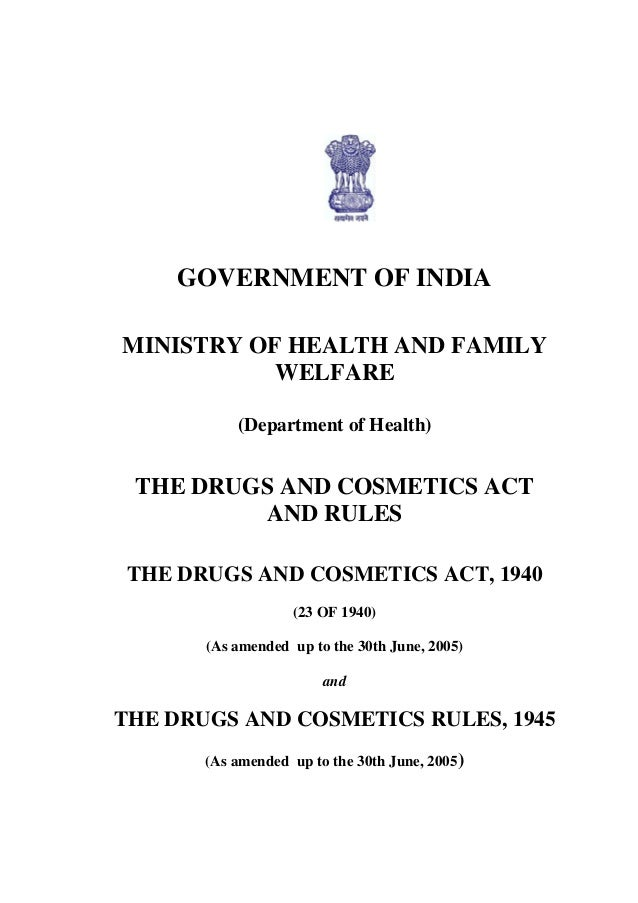 i GOVERNMENT OF INDIA MINISTRY OF HEALTH AND FAMILY WELFARE (Department of Health) THE DRUGS AND COSMETICS ACT AND RULES T...