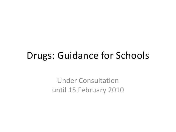 Drugs: Guidance for Schools<br />Under Consultation until 15 February 2010<br />
