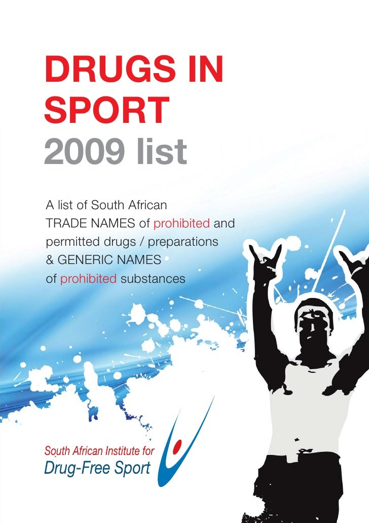 DRUGS IN SPORT 2009 list A list of South African TRADE NAMES of prohibited and permitted drugs / preparations & GENERIC NA...