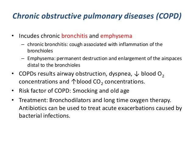 Chronic obstructive pulmonary diseases (COPD)• Incudes chronic bronchitis and emphysema– chronic bronchitis: cough associa...
