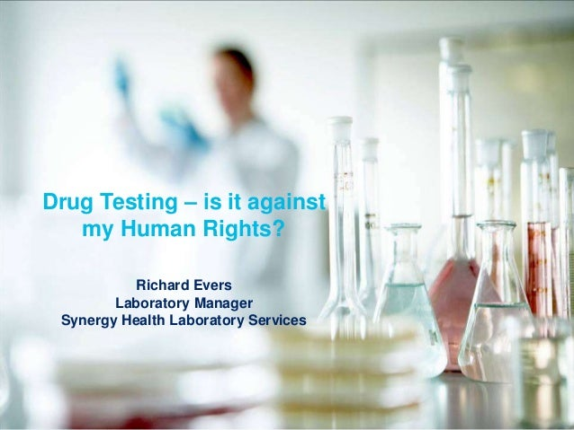 an argument against drug testing in the workplace While random workplace drug testing might seem like an attractive option,  on  the basis that they had failed to consider general evidence of a.