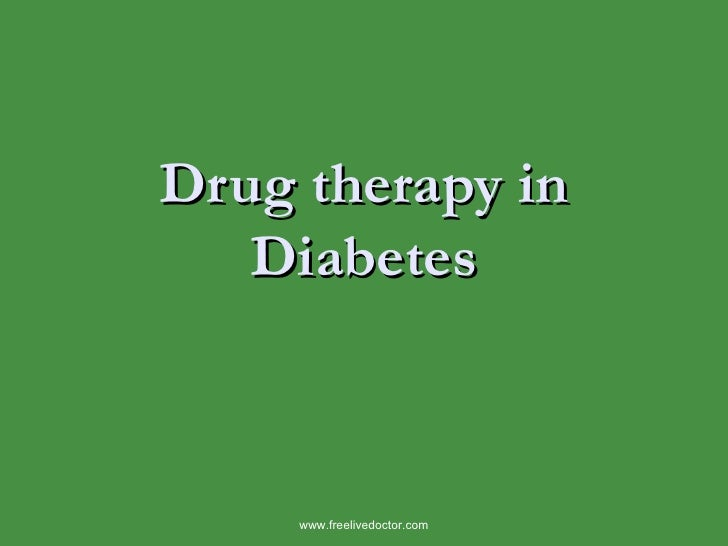 Drug therapy in Diabetes www.freelivedoctor.com