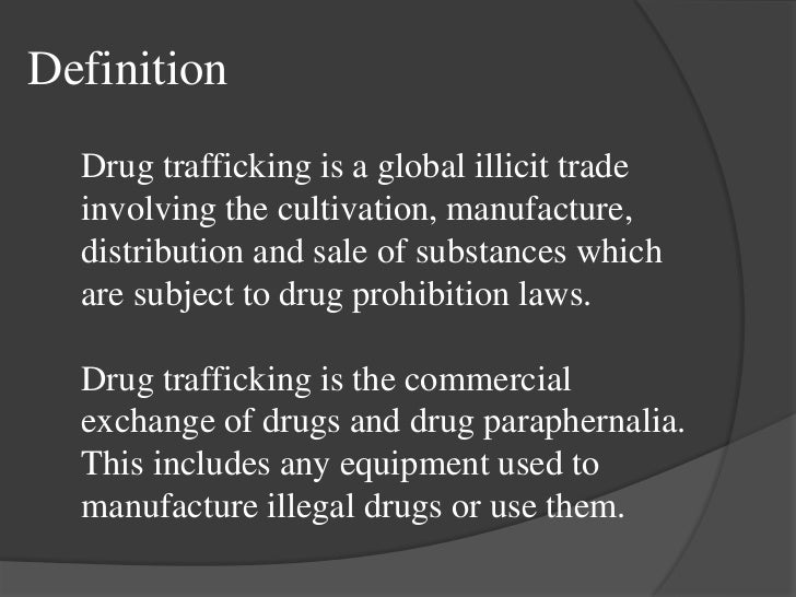 globalization and drug trafficking Abstract since the 1990s, globalization, driven by economic interests and improved communications, technology, and transportation, has resulted in a more interconnected environment that allows human trafficking to thrive, while.