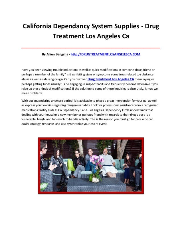 California Dependancy System Supplies - Drug Treatment Los Angeles Ca ____________________________________________________...