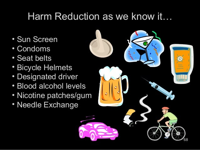 harm reduction and zero tolerance Harm reduction is an approach toward drug use centered around  of the zero- tolerance criminalization of these substances rather than the.