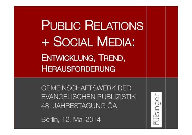 """GEMEINSCHAFTSWERK DER EVANGELISCHEN PUBLIZISTIK  48. JAHRESTAGUNG ÖA  Berlin, 12. Mai 2014 PUBLIC RELATIONS """" + SOCIAL MED..."""