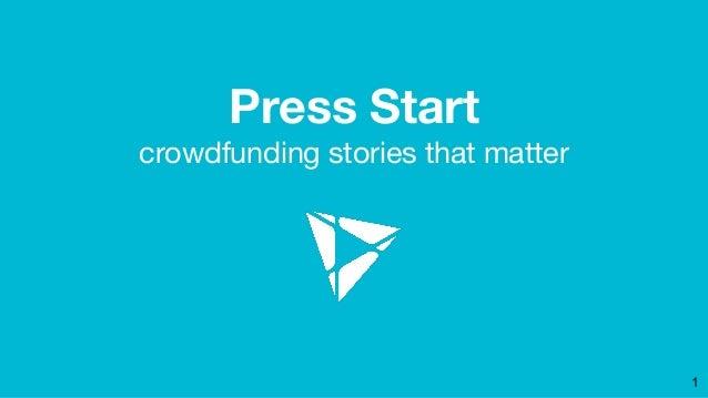Press Start crowdfunding stories that matter 1
