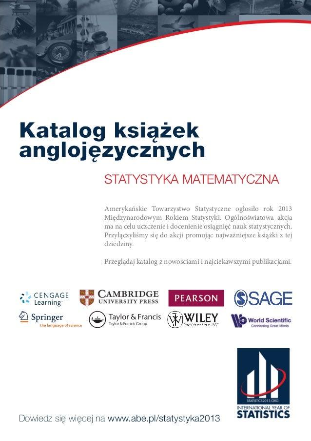 Katalog książekanglojęzycznychstatystyka matematycznaAmerykańskie Towarzystwo Statystyczne ogłosiło rok 2013Międzynarodowy...