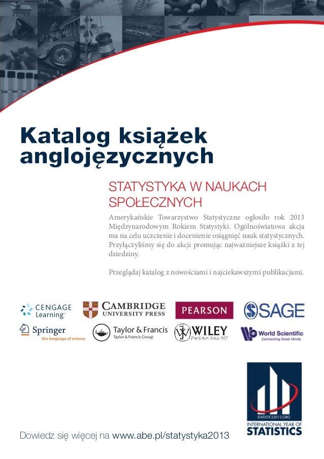 Katalog książekanglojęzycznychStatystyka w naukachspołecznychAmerykańskie Towarzystwo Statystyczne ogłosiło rok 2013Między...