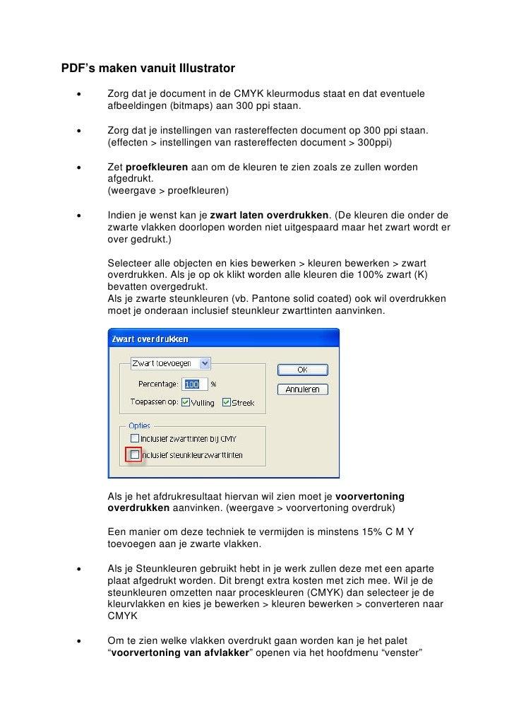 PDF's maken vanuit Illustrator    •     Zorg dat je document in de CMYK kleurmodus staat en dat eventuele         afbeeldi...