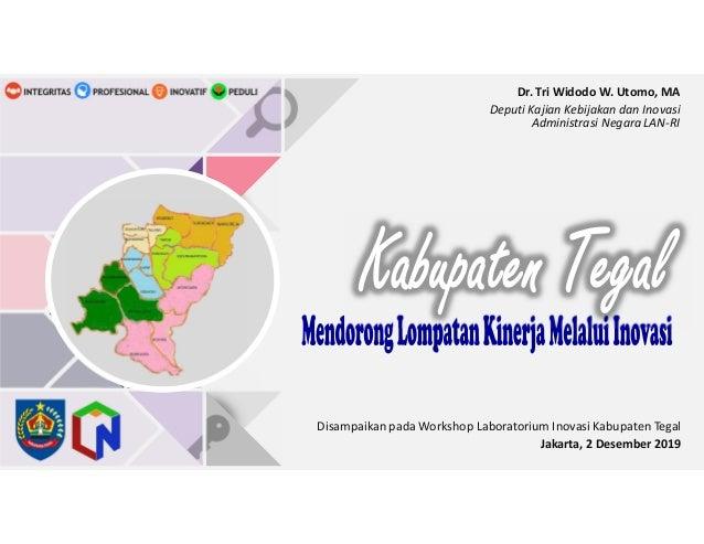 Dr. Tri Widodo W. Utomo, MA Deputi Kajian Kebijakan dan Inovasi Administrasi Negara LAN-RI Disampaikan pada Workshop Labor...