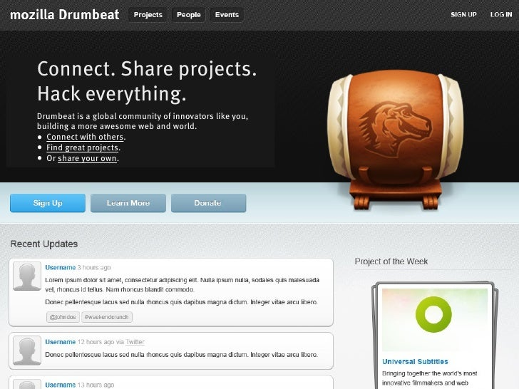 Connect. Share projects.Hack everything.Drumbeat is a global community of innovators like you,building a more awesome web ...