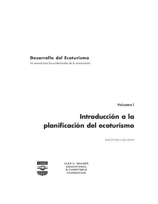 Introducción a la planificación del ecoturismo Andy Drumm y Alan Moore Desarrollo del Ecoturismo Un manual para los profes...