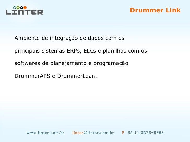 www.linter.com.br  linter @linter.com.br  F   55 11 3275-5363 Ambiente de integração de dados com os  principais sistemas ...