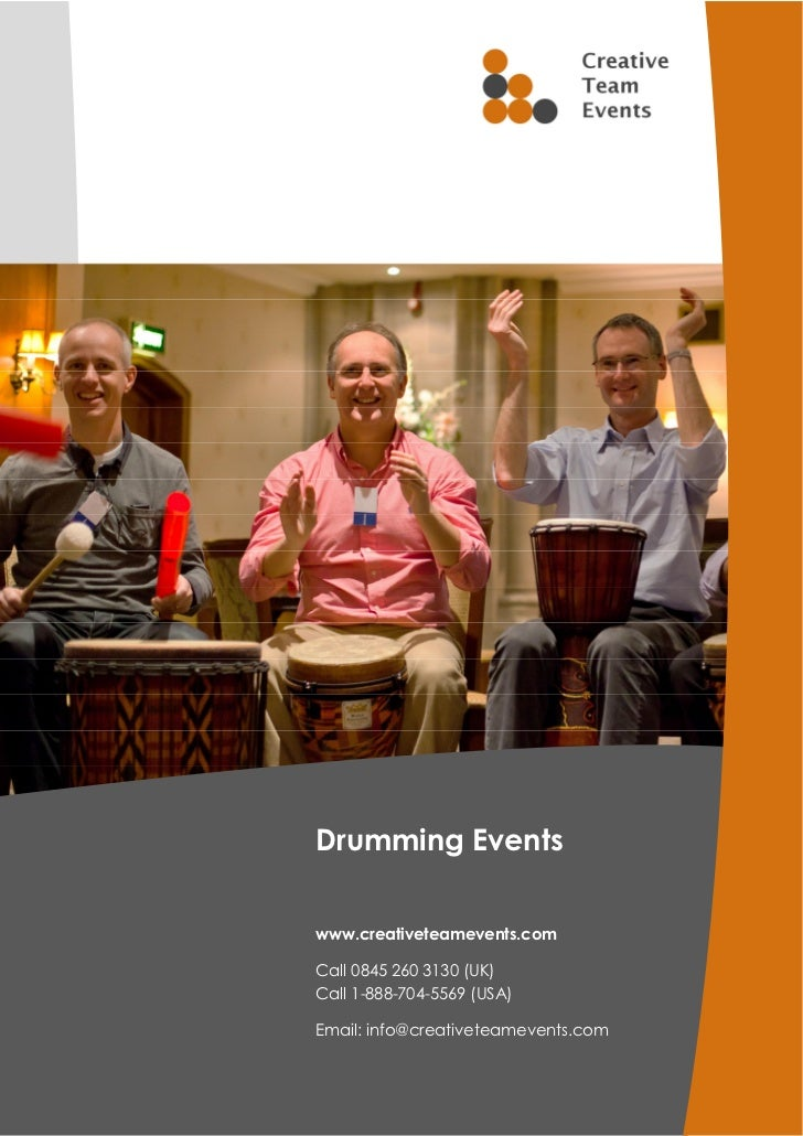 Drumming Eventswww.creativeteamevents.comCall 0845 260 3130 (UK)Call 1-888-704-5569 (USA)Email: info@creativeteamevents.com