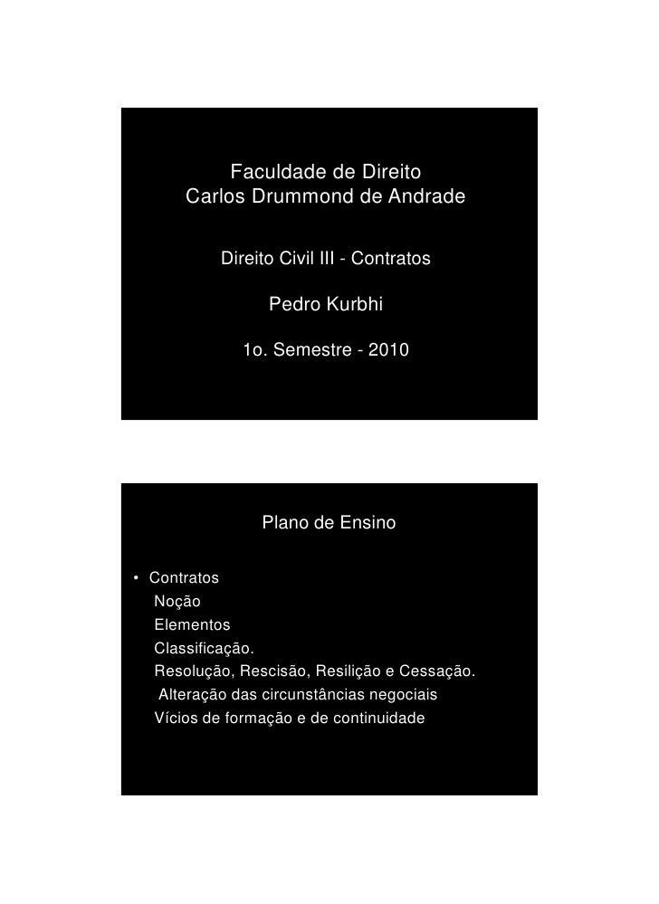 1/3/2010                Faculdade de Direito       Carlos Drummond de Andrade             Direito Civil III - Contratos   ...