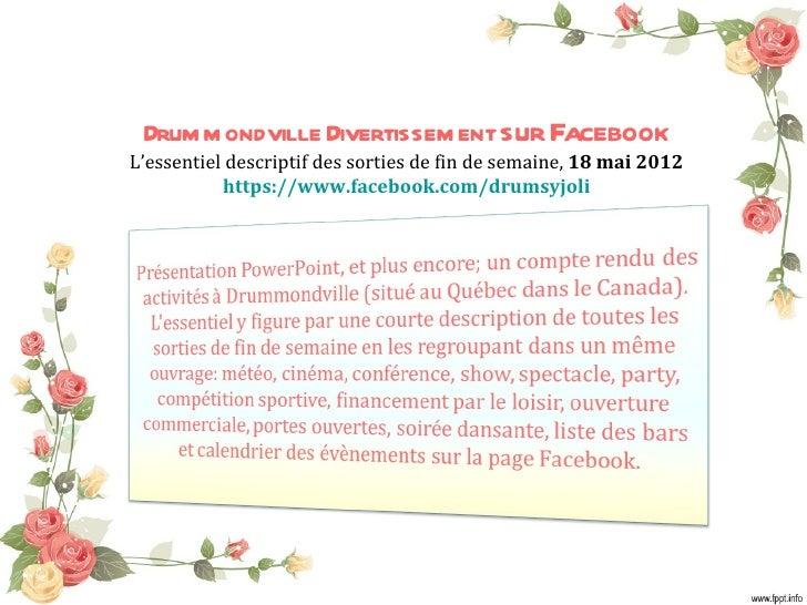 Drum m ondville Divertissem ent sur FacebookL'essentiel descriptif des sorties de fin de semaine, 18 mai 2012           ht...