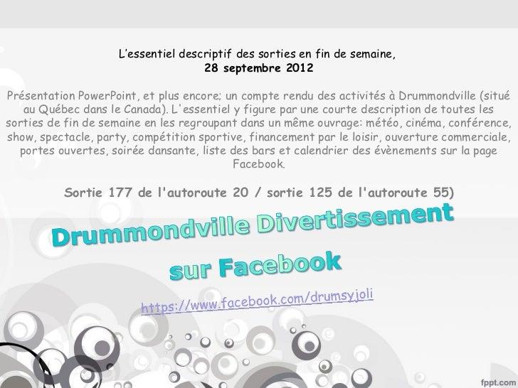 L'essentiel descriptif des sorties en fin de semaine,                                     28 septembre 2012Présentation Po...