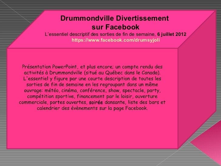 Drummondville Divertissement             sur FacebookL'essentiel descriptif des sorties de fin de semaine, 6 juillet 2012 ...