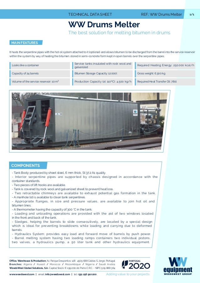 1/1TECHNICAL DATA SHEET REF.: WW Drums Melter WW Drums Melter The best solution for melting bitumen in drums MAIN FEATURES...