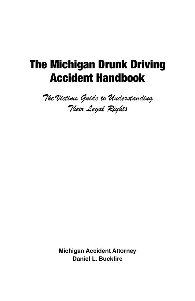 The Michigan Drunk DrivingAccident HandbookThe Victims Guide to UnderstandingTheir Legal RightsMichigan Accident AttorneyD...