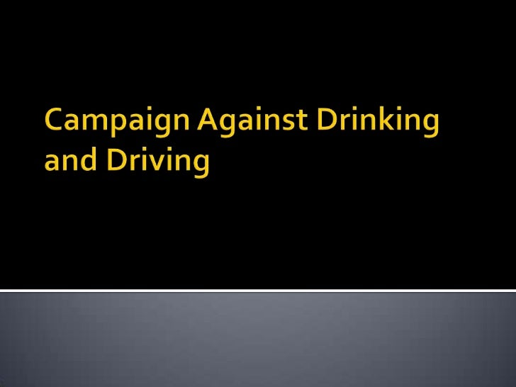 Campaign Against Drinking and Driving<br />