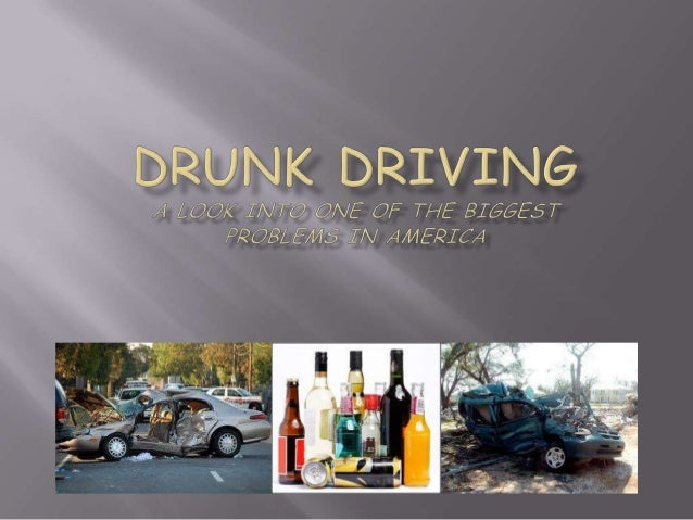 I.     Drunk Driving is responsible for       about 13,000 deaths in the US every       yearII.    36 a day and one every ...