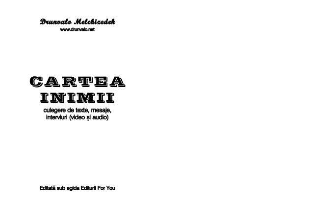 Drunvalo MMelchizedek www.drunvalo.net CARTEA INIMII culegere dde ttexte, mmesaje, interviuri ((video ==i aaudio) EEddiitt...