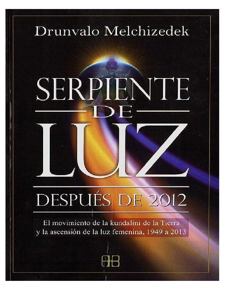 Serpiente De luz    Después de 2012     Drunvalo Melchizedeck