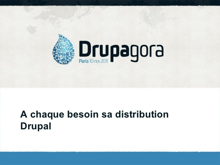 A chaque besoin sa distribution Drupal