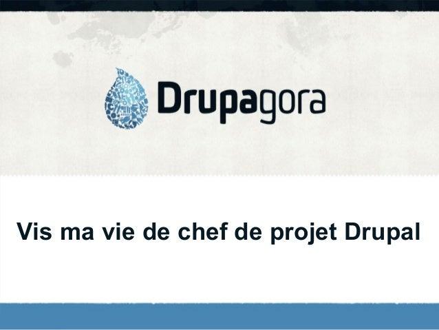 Vis ma vie de chef de projet Drupal