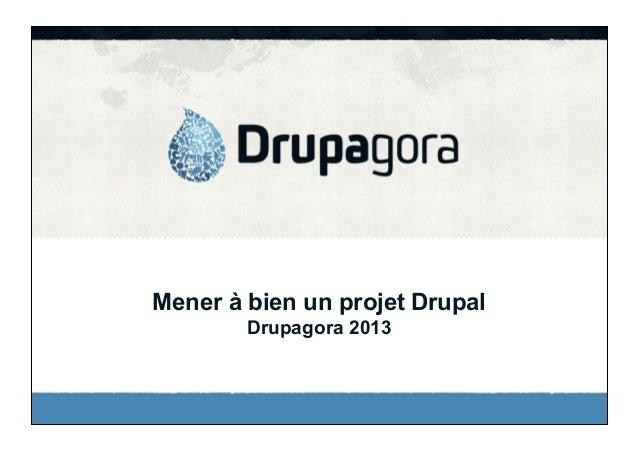 Mener à bien un projet Drupal Drupagora 2013