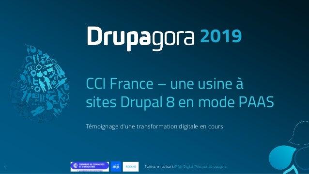 Twittez en utilisant @Niji_Digital @Acquia #drupagora CCI France – une usine à sites Drupal 8 en mode PAAS Témoignage d'un...