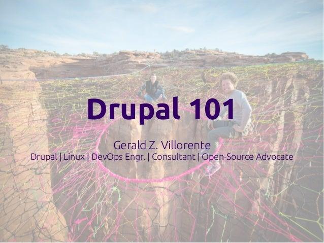 Gerald Z. Villorente Drupal | Linux | DevOps Engr. | Consultant | Open-Source Advocate Drupal 101