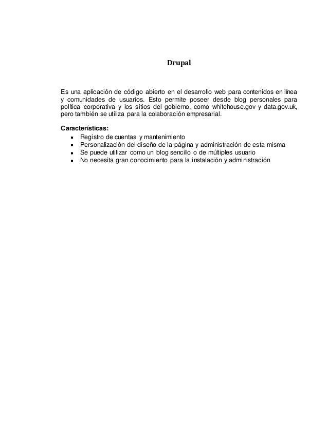 DrupalEs una aplicación de código abierto en el desarrollo web para contenidos en líneay comunidades de usuarios. Esto per...