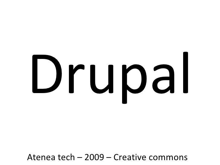 Drupal Atenea tech – 2009 – Creative commons
