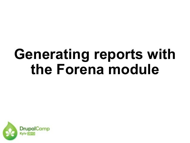 Generating reports withthe Forena module