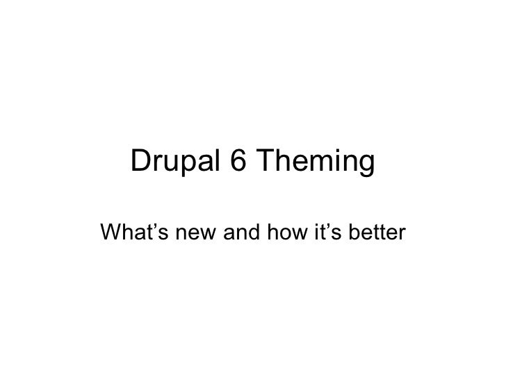 Drupal 6 Theming What's new and how it's better