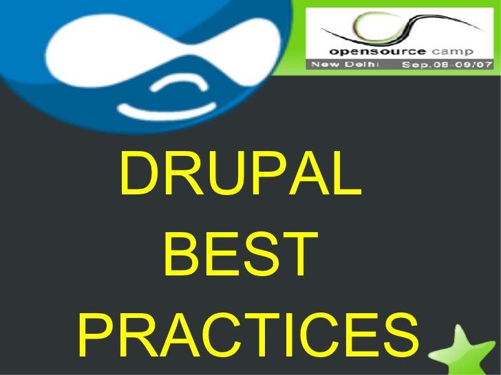 DRUPAL  BEST  PRACTICES