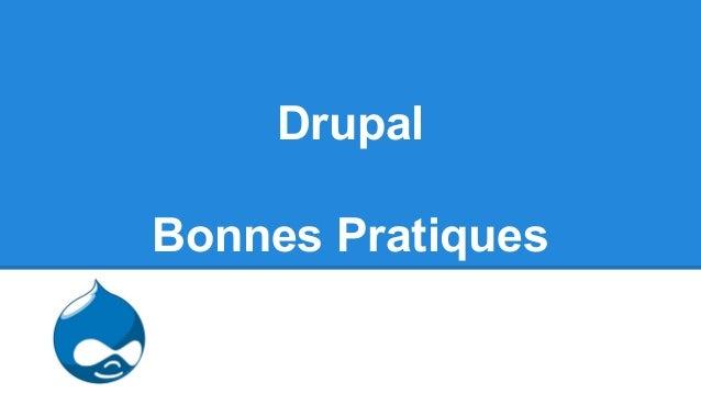 Drupal Bonnes Pratiques