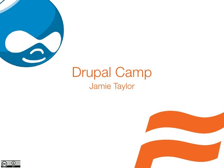 Drupal Camp   Jamie Taylor