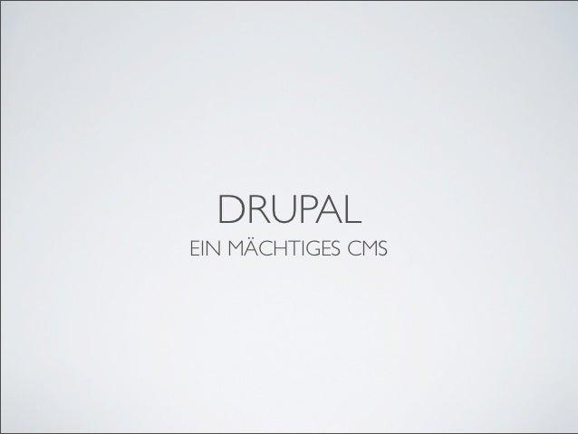 Drupal - Ein mächtiges CMS