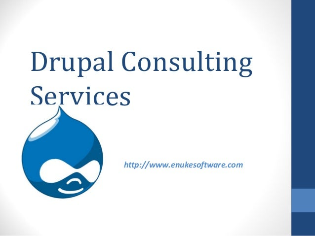 Drupal ConsultingServices       http://www.enukesoftware.com